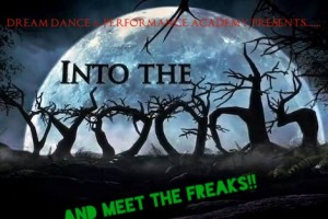 Into The Woods & Meet the FREAKS! Presented by Dream Dance & Performance Academy @ Byron Theatre