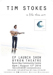 Tim Stokes - 'in life thou art' EP Launch presented by Tim Stokes Music @ Byron Theatre