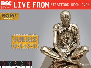 Julius Caesar - RSC Live Screening from Stratford-upon-Avon presented by Byron Theatre @ Byron Theatre