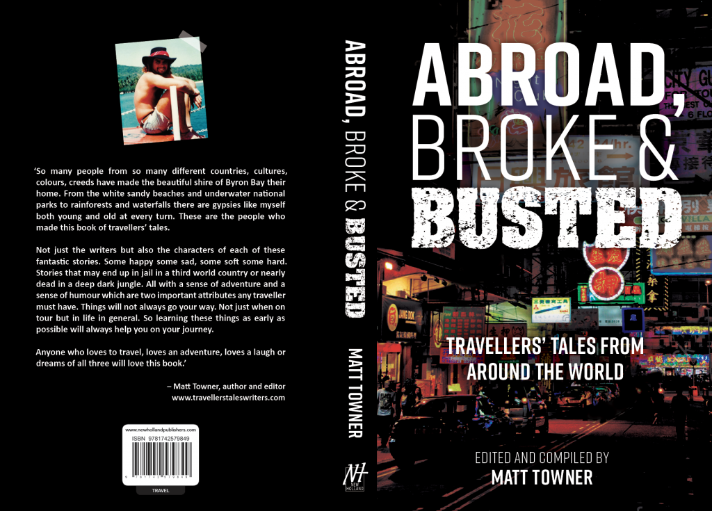 Abroad, Broke & Busted: Trqaveller's Tales from Around the World by Matt Towner