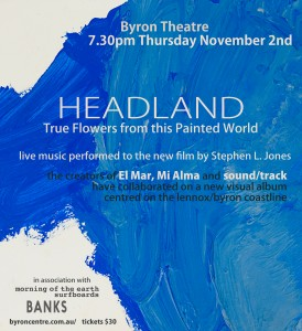 True Flowers from this Painted World presented by Headland @ Byron Theatre