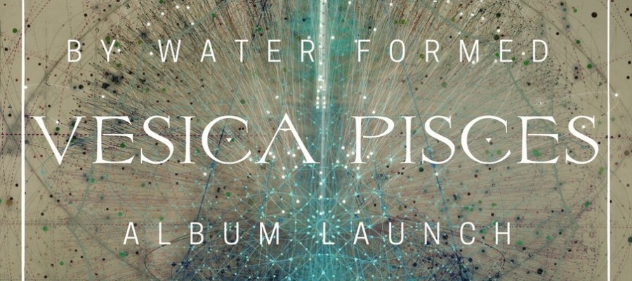 Vesica Pisces Album Launch with Cave in the Sky at Byron Theatre