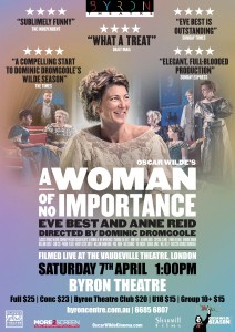 A Woman Of No Importance by Oscar Wilde - World Theatre On Screen presented by Byron Theatre @ Byron Theatre