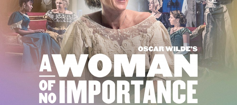 A Woman Of No Importance by Oscar Wilde - World Theatre On Screen at Byron Theatre