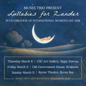 2018 Series Launch & Muses Trio - Lullabies for Zander Presented by Byron Music Society @ Byron Theatre