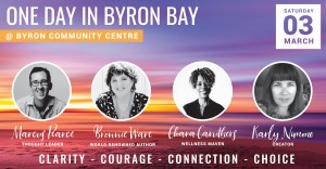 One Day In Byron Bay presented by Bronnie Ware, Marcus Pearce, Chara Caruthers, Karly Nimmo at Byron Theatre