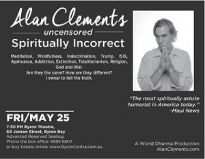 Alan Clements Uncensored: Spiritually Incorrect presented by World Dharma Productions @ Byron Theatre