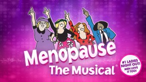 MENOPAUSE THE MUSICAL® presented by SK Entertainment & GFour Productions at Byron Theatre