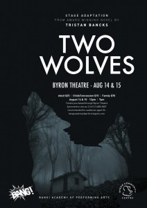 TWO WOLVES - An original theatre work for young people based on the novel by Tristan Bancks presented by BANG! Academy of Performing Arts @ Byron Theatre | Byron Bay | New South Wales | Australia
