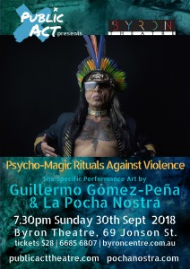 Guillermo Gómez-Peña & La Pocha Nostra present 'Psycho-Magic Rituals Against Violence' in collaboration with Public Act Theatre @ Byron Theatre | Byron Bay | New South Wales | Australia