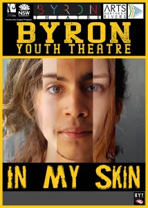In My Skin presented by Byron Youth Theatre @ Byron Theatre