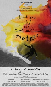 Thank You Mother – A surfing film by Ishka Folkwell and Torren Martyn presented by Needessentials @ Byron Theatre